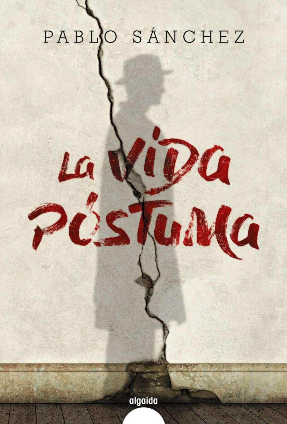 La vida póstuma, de Pablo Sánchez - Libros sobre padres e hijos