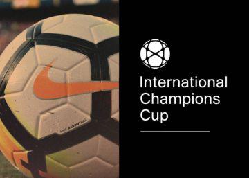 International Champions Cup 2018: calendario y horario de partidos y dónde verlos